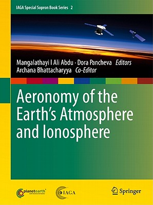 Aeronomy of the Earth's Atmosphere and Ionosphere By Abdu, Mangalathayil Ali (EDT)